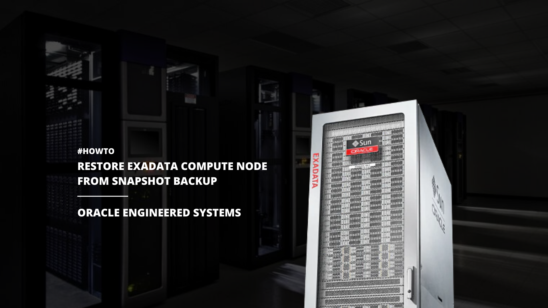 How to Restore Compute node from Snapshot Backup for Oracle Exadata